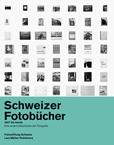 9783037782743: Swiss Photobooks from 1927 to the Present: A Different History of Photography