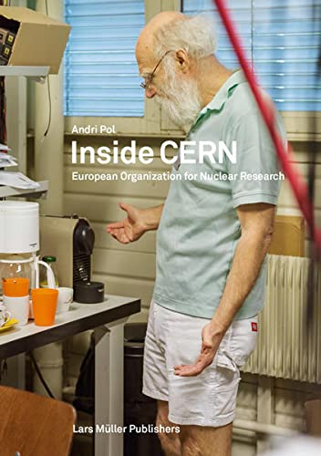 Inside CERN: European Organization for Nuclear Research: Pol, Andri