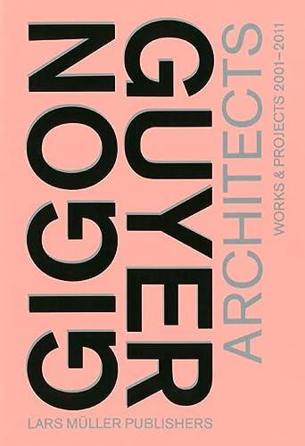 Gigon/Guyer Architects: Works 2001-2011: Gerhard Mac, Arthur Ruegg
