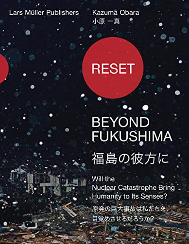 9783037782927: Reset--Beyond Fukushima: Will the Nuclear Catastrophe Bring Humanity to Its Senses?