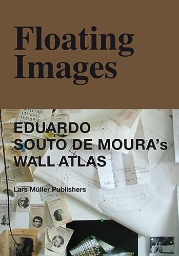 Floating Images: Eduardo Souto de Moura's Wall Atlas (303778301X) by Andre Tavares; Diogo Seixas Lopes; Philip Ursprung