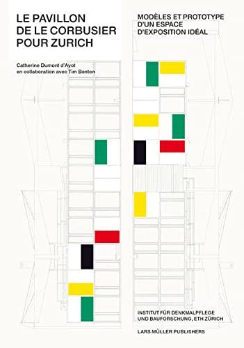 Le pavillon de Le Corbusier pour Zurich (9783037783283) by Cathrine Dumont D'Ayot
