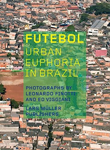 9783037784310: Futebol Urban Euphoria in Brazil /Anglais