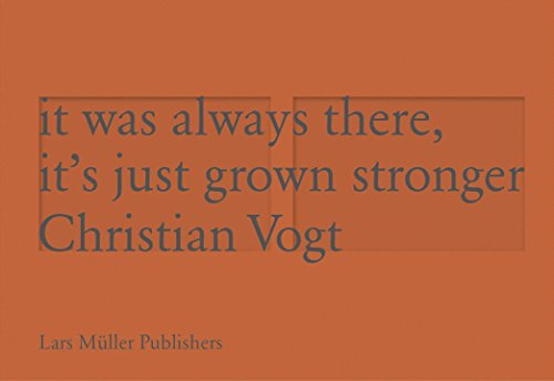 It Has Always Been There, It Has Only Grown Stronger: Vogt, Christian