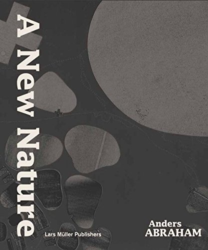 A New Nature: Anders Abraham