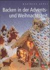 9783037801178: Backen in der Advents- und Weihnachtszeit. Eine theologische Erzählung.