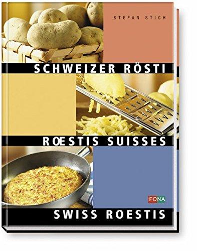 9783037801543: Schweizer Rösti: Roestis Suisses - Swiss Roestis