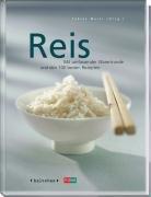 9783037801789: Reis. Mit umfassender Warenkunde und den 100 besten Rezepten