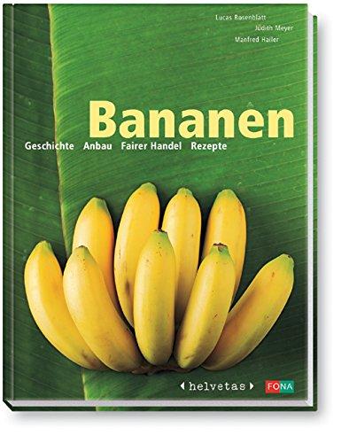 9783037801987: Bananen. Geschichte - Anbau - Fairer Handel - Rezepte