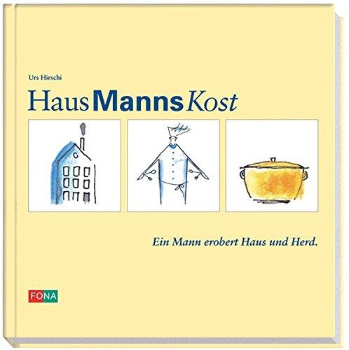 9783037802076: HausManns Kost: Ein Mann erobert Haus und Herd