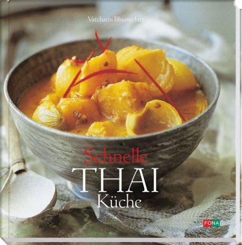 Schnelle Thai Küche: Raffinierte Rezepte in ...