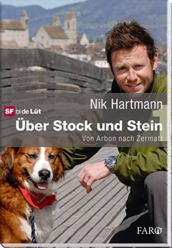 9783037803790: Über Stock und Stein: Ein Reisetagebuch quer durch die Schweiz