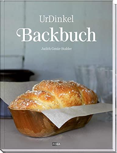 9783037804537: Das Dinkel-Backbuch: Die besten Rezepte - süß & pikant