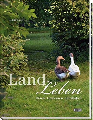 9783037804612: Landleben: Essen - Geniessen -  Entdecken