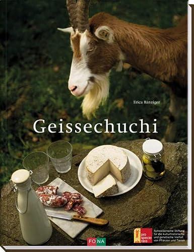 9783037805008: Geissechuchi / Ziegenküche: Rezepte und Wissenswertes über die Geiss