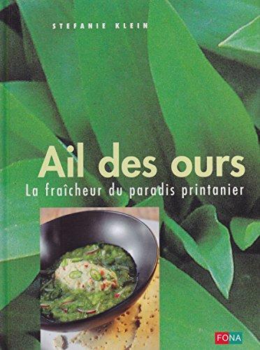 9783037805183: Ail des ours, la fraîcheur du paradis printanier, recettes