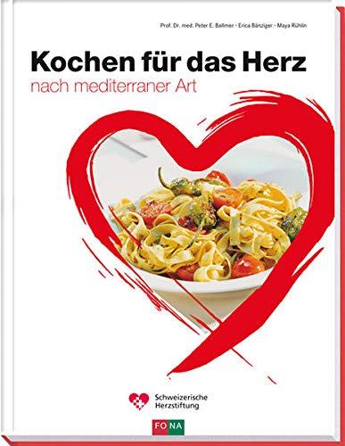 9783037805459: Kochen für das Herz: NACH MEDITERRANER ART