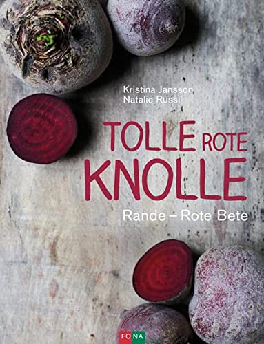 9783037805770: Tolle rote Knolle: Rande - Rote Beete