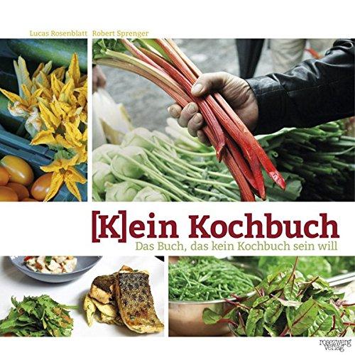 Kein Kochbuch: Lucas Rosenblatt