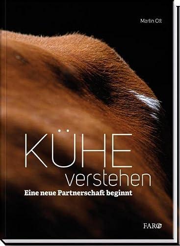9783037810330: Kühe verstehen: Eine neue Partnerschaft beginnt