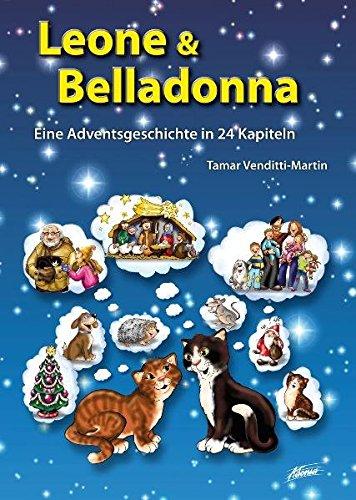 9783037830024: Leone & Belladonna: Eine Adventsgeschichte in 24 Kapiteln