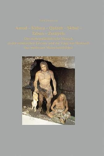 Amud-Kebara-Qafzeh-Skhul-Tabun -Zuttiyeh: Peter Baumann