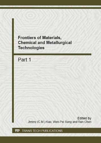 9783037855126: Frontiers of Materials, Chemical and Metallurgical Technologies: Selected, Peer Reviewed Papers from the 2012 International Conference on Chemical ... Kunming, China (Advanced Materials Research)