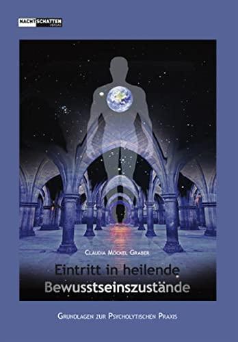 Eintritt in heilende Bewusstseinszustände: Claudia Möckel Graber