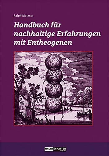 9783037883846: Handbuch für nachhaltige Erfahrungen mit Entheogenen