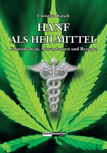 9783037883907: Hanf als Heilmittel: Ethnomedizin, Anwendungen und Rezepte