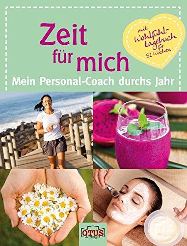 9783037935170: Zeit für mich: Mein Personal-Coach durchs Jahr, mit Wohlfühltagebuch für 52 Wochen