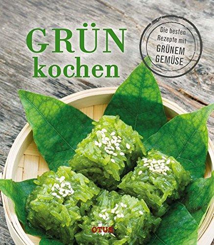9783037935613: Grün kochen: Die besten Rezepte mit grünem Gemüse