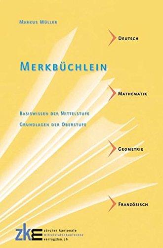 Merkbüchlein: Basiswissen der Mittelstufe - Grundlagen der Oberstufe Deutsch Mathematik ...