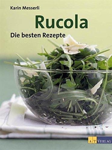 9783038002130: Rucola: Die besten Rezepte