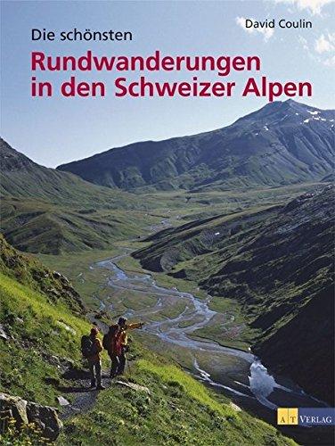 Die schönsten Rundwanderungen in den Schweizer Alpen: David Coulin