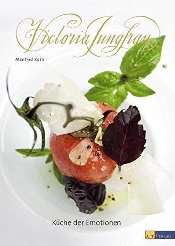 9783038002406: Victoria Jungfrau - Küche der Emotionen