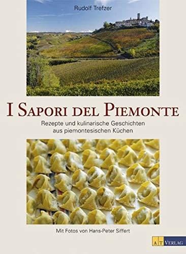 9783038002420: I Sapori del Piemonte: Rezepte und kulinarische Geschichten aus piemontesischen Küchen