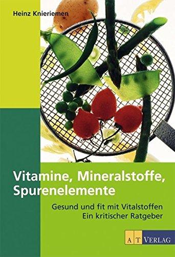 9783038002499: Vitamine, Mineralien, Spurenelemente: Gesund und fit mit Vitalstoffen. Ein kritischer Ratgeber