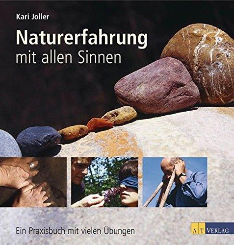 9783038002932: Naturerfahrung mit allen Sinnen: Ein Praxisbuch mit vielen Übungen