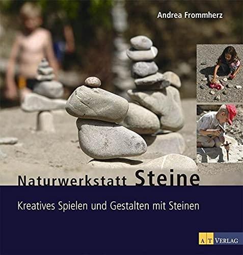 9783038002949: Naturwerkstatt Steine: Kreatives Spielen und Gestalten mit Steinen