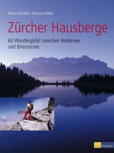 9783038003236: Zürcher Hausberge: 60 Wandergipfel zwischen Bodensee und Brienzersee