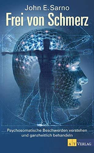 9783038003465: Frei von Schmerz: Psychosomatische Beschwerden verstehen und ganzheitlich behandeln