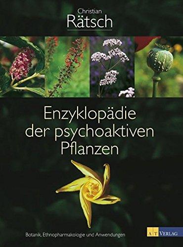 9783038003526: Enzyklopädie der psychoaktiven Pflanzen: Botanik, Ethnopharmakologie und Anwendung