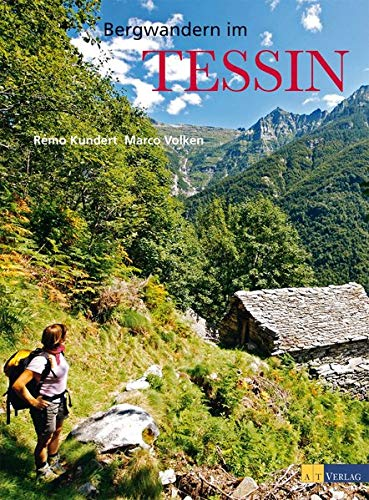 Bergwandern im Tessin: Remo Kundert