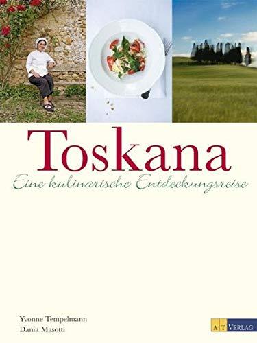 9783038003632: Toskana: Eine kulinarische Entdeckungsreise