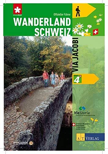 9783038003717: Wanderland Schweiz 04. Via Jacobi