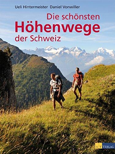 9783038003892: Die schönsten Höhenwege der Schweiz