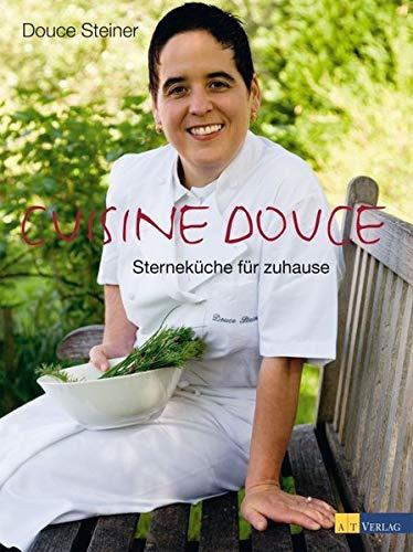 9783038004028: Cuisine Douce: Klassisch, klar, schlicht - Sterneküche für zuhause