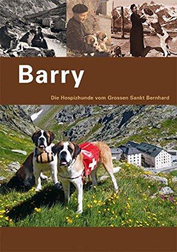 Barry: Les chiens de l`Hospice du Grand-St-Bernard: Les chiens de