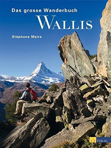 Das grosse Wanderbuch Wallis: Stéphane Maire